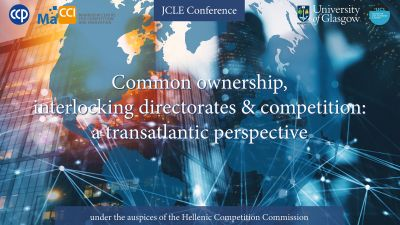 "JCLE Conference ""Common ownership, interlocking directorates & competition: a transatlantic perspective"""